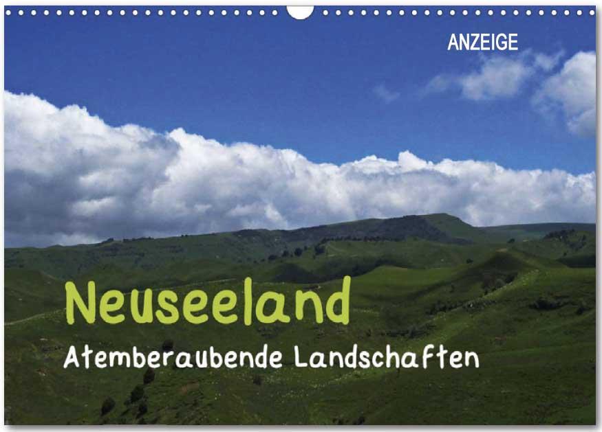 Kalender von WeltReisender.net: Neuseeland - Atemberaubende Landschaften