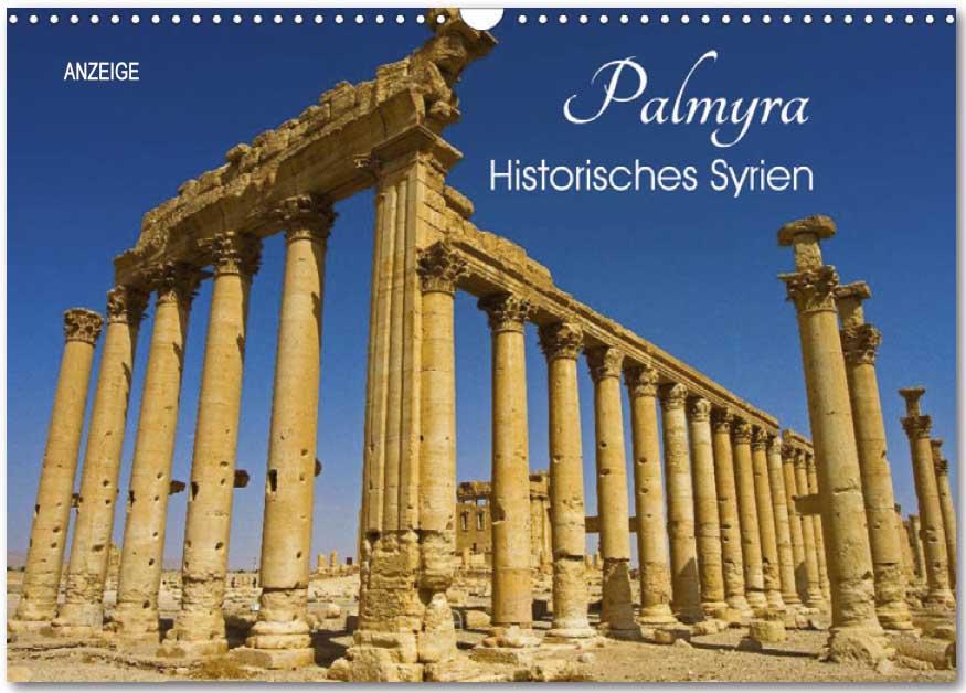 Kalender von WeltReisender.net: Palmyra - Historisches Syrien